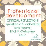 Professional Development: 89 Critical Reflection Q's E.Y.L.F. Learning Outcome 4
