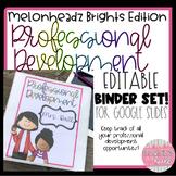 Professional Development Binder Set!  EDITABLE!  Bright Melonheadz Edition!