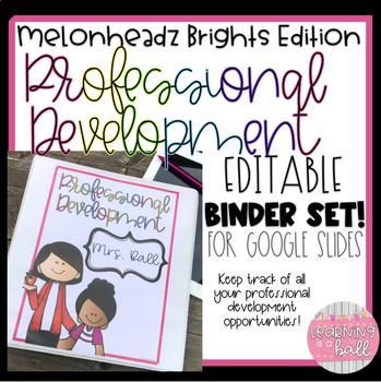 Professional Development Binder Set!  EDITABLE!  Brights Edition!