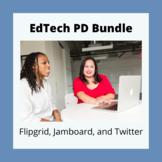 EdTech Professional Development Bundle: Flipgrid, Jamboard, Newsela, and Twitter