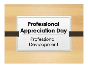 Professional Development:  Professional Appreciation Day