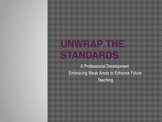 Professional Development Regarding Unwrapping the Standards