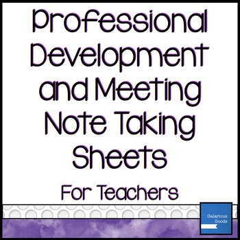Professional Development and Meeting - Note Taking Sheets