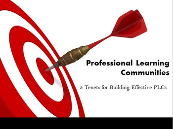 5 Tenets for Building Effective Professional Learning Communities