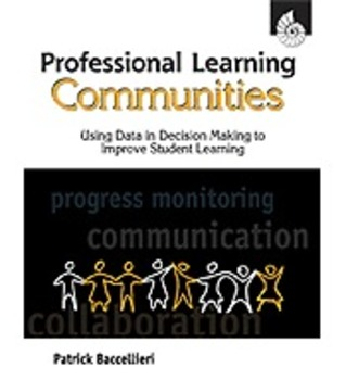 Professional Learning Communities: Using Data in Decision Making