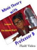 Professor B's Flash! Video Series:  Lesson 1 - The Music Staff