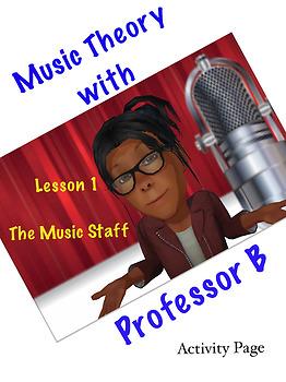 Professor B's Music Theory Lesson 1-The Music Staff
