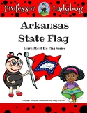 Professor Ladybug: Learn About Our State Flags Series, Ark