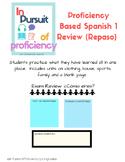 Proficiency Based Spanish 1 Review (Repaso Español 1)
