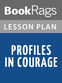 Profiles in Courage Lesson Plans