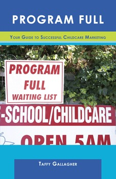 Program Full - Your Guide to Successful Childcare Marketing