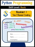 Python Programming: Text Based Coding Booklet 1