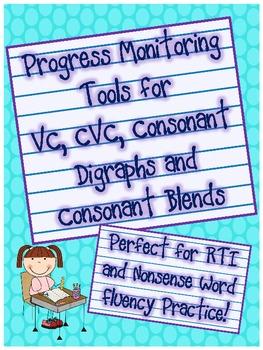 Progress Monitoring Tools for VC, CVC, Consonant Digraphs & Blends