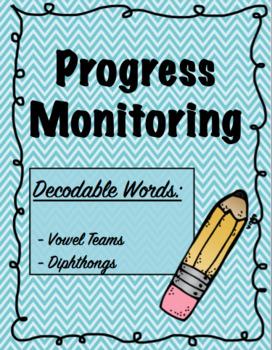Progress Monitoring - Vowel Teams and DIphthongs
