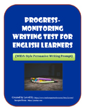 Progress-Monitoring Writing Test for ELLs (WIDA-Style Persuasive Writing Prompt)