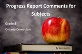 Progress Report Comments for Subjects - Grade 8 - Ontario