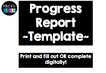 *EDITABLE* Progress Report ~Template~