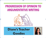 Progression of Opinion to Argumentative Writing