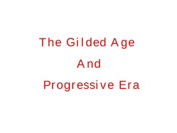Gilded Age and Progressive Era Unit - Common Core