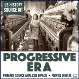 Progressive Era Primary Source Document Analysis Activity 6-Pack