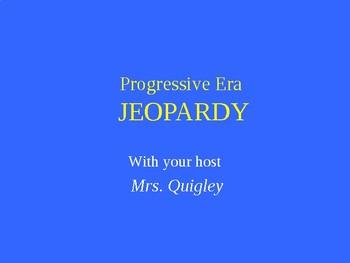 Progressive Era: Jeopardy Review Game