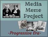 Progressive Era Media and Meme Project--Distance Learning, Google Classroom