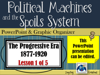 Progressive Era: Political Machines & Spoils System