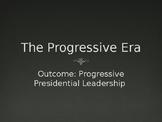 Progressive Era Presidents PowerPoint Lecture