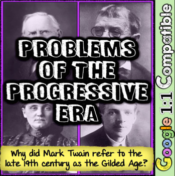 Mark Twain & the Progressive Era Problems: Why Did Twain Name It The Gilded Age?