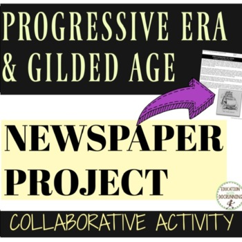 Progressive Era Gilded Age Newspaper Collaborative Project UPDATED