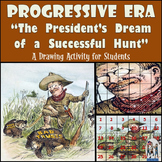 "Progressive Era - Recreate ""The President's Dream of a Successful Hunt"" Cartoon"