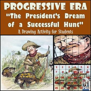 """Progressive Era - Recreate """"The President's Dream of a Suc"""