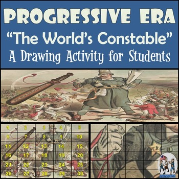 "Progressive Era - Recreating ""The World's Constable"" Political Cartoon"