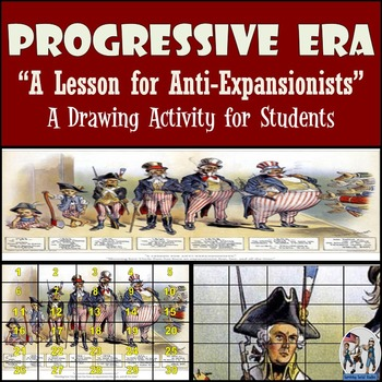 "Progressive Era - Recreating the ""A Lesson for Anti-Expansionists"" Cartoon"