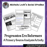 Progressive Era Reformers Primary Source Analysis Activity CCSS