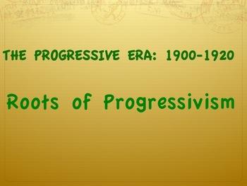 Progressive Era-Roots of Progressivism