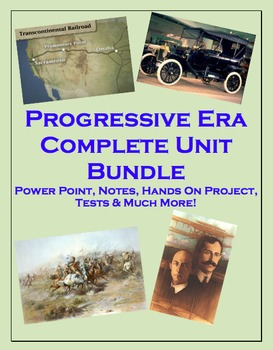 Progressive Era WHOLE Unit (PPT, Notes, Test, Classwork, Homework etc)