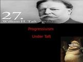 Progressive Era: William Taft Was he a Progressive President?