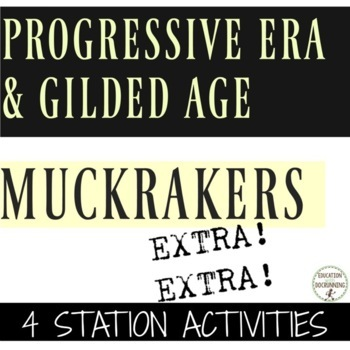 Progressive Era and Gilded Age Muckraker 4 Activities RECENTLY UPDATED
