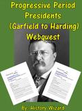 Progressive Period Presidents (Garfield to Harding) Webquest