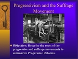 Progressive Reforms and the Suffrage Movement Powerpoint