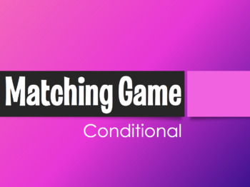 Conditional Tense Matching Game