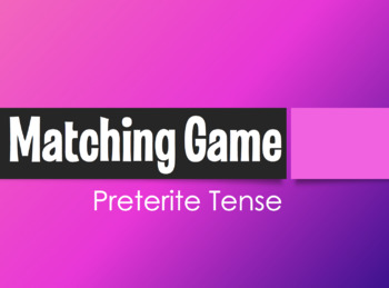 Spanish Preterite Matching Game