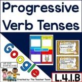 Progressive Verb Tenses L.4.1.B   Google Classroom Grammar   Distance Learning