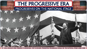 Progressives on the National Stage PP Notes for U.S. History Classes
