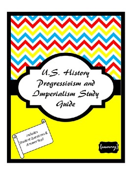 Progressivism and Imperialism Study Guide