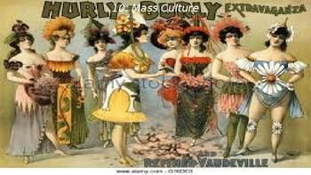 Progressivism and Mass Culture, Part III (1880-1920)