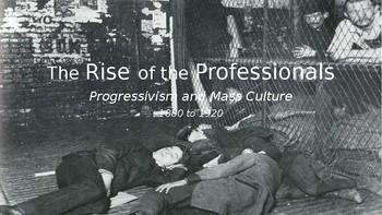 Progressivism and Mass Culture, Parts I, II, and III (1880-1920)