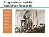 Progressivism and the Republican Roosevelt