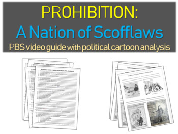 PROHIBITION: A NATION OF SCOFFLAWS: PBS video guide w political cartoon analysis